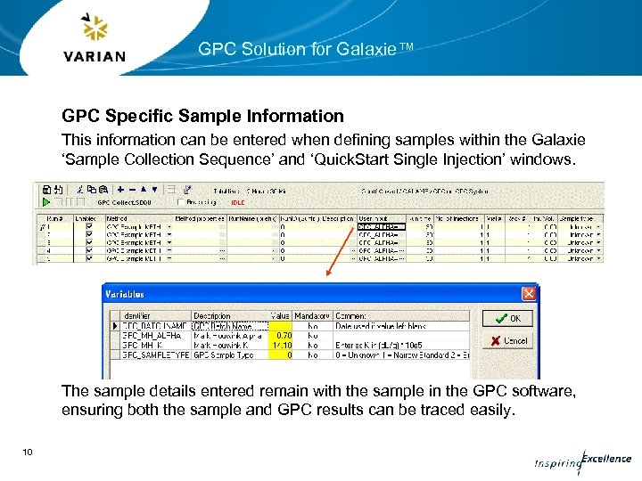 GPC Solution for Galaxie™ GPC Specific Sample Information This information can be entered when