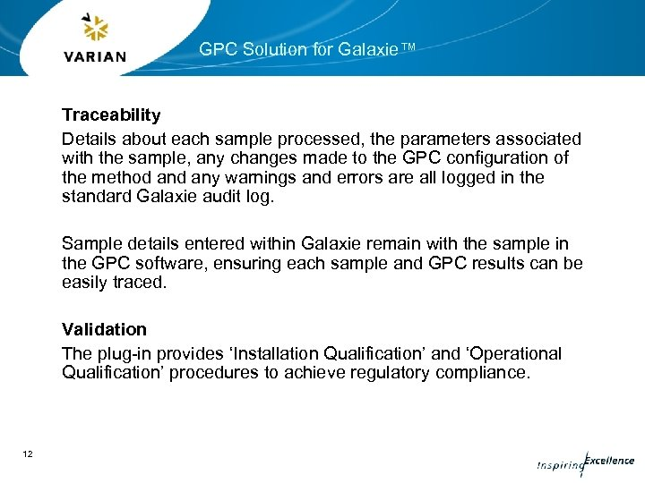 GPC Solution for Galaxie™ Traceability Details about each sample processed, the parameters associated with
