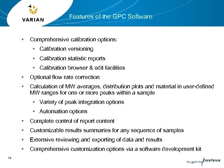 Features of the GPC Software • Comprehensive calibration options: • Calibration versioning • Calibration