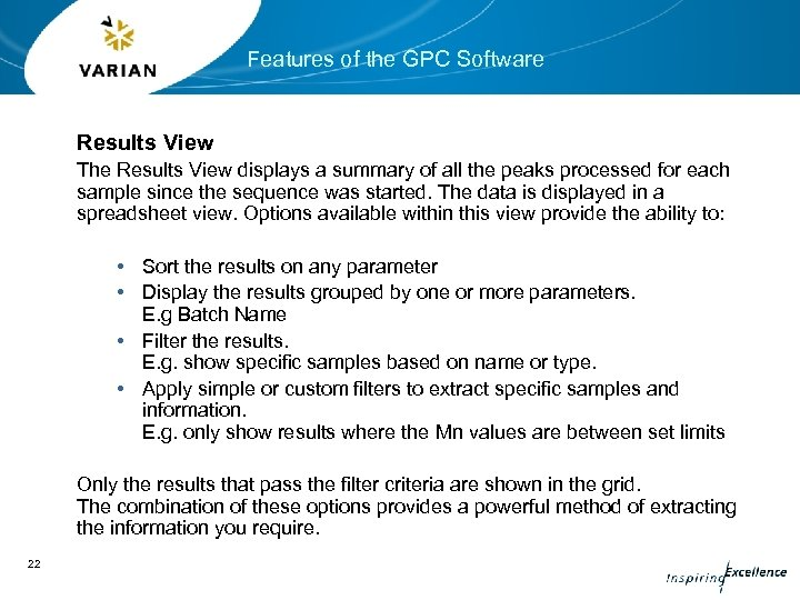 Features of the GPC Software Results View The Results View displays a summary of