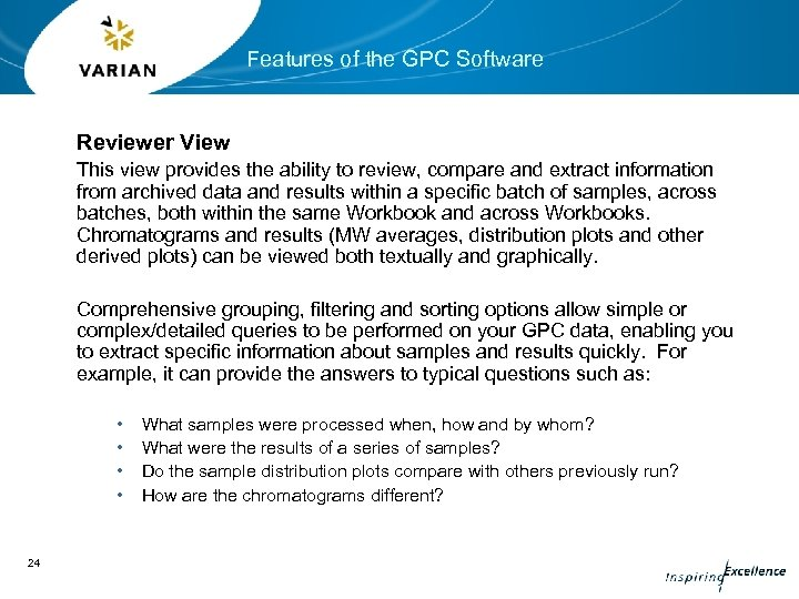 Features of the GPC Software Reviewer View This view provides the ability to review,
