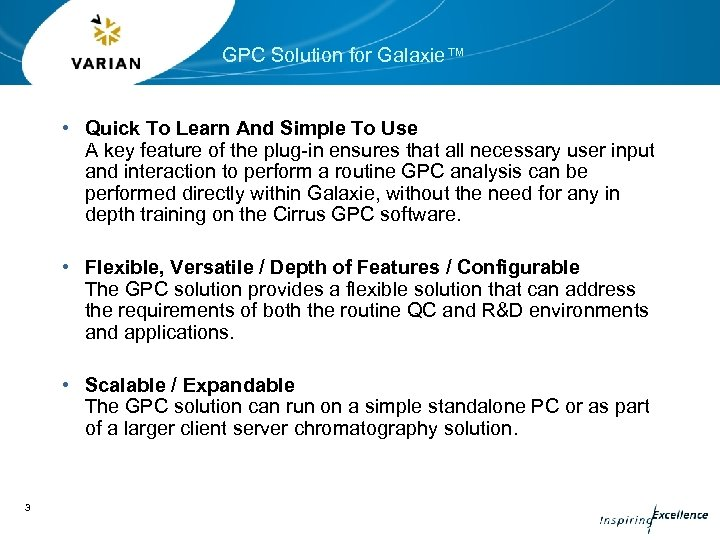 GPC Solution for Galaxie™ • Quick To Learn And Simple To Use A key