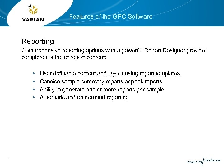 Features of the GPC Software Reporting Comprehensive reporting options with a powerful Report Designer