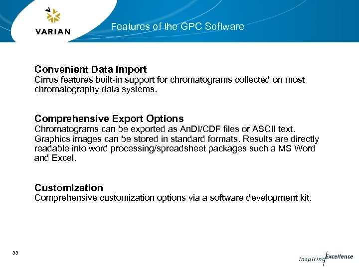 Features of the GPC Software Convenient Data Import Cirrus features built-in support for chromatograms