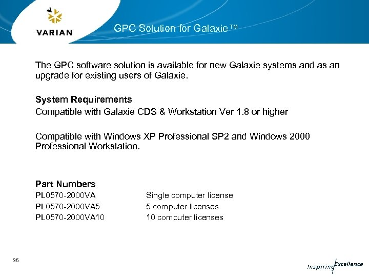 GPC Solution for Galaxie™ The GPC software solution is available for new Galaxie systems