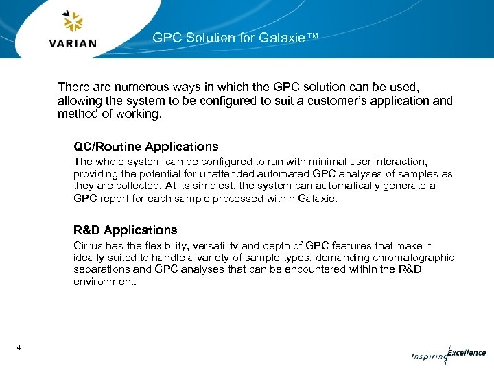 GPC Solution for Galaxie™ There are numerous ways in which the GPC solution can