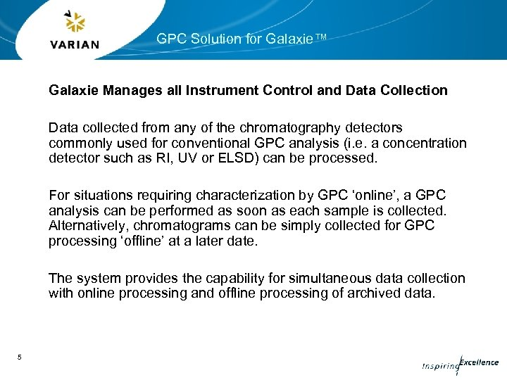 GPC Solution for Galaxie™ Galaxie Manages all Instrument Control and Data Collection Data collected