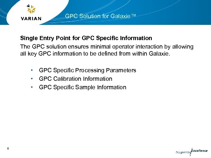 GPC Solution for Galaxie™ Single Entry Point for GPC Specific Information The GPC solution