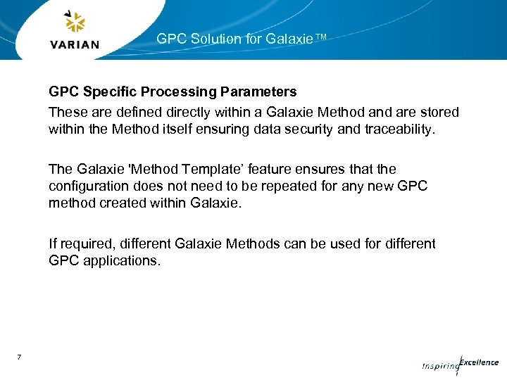GPC Solution for Galaxie™ GPC Specific Processing Parameters These are defined directly within a