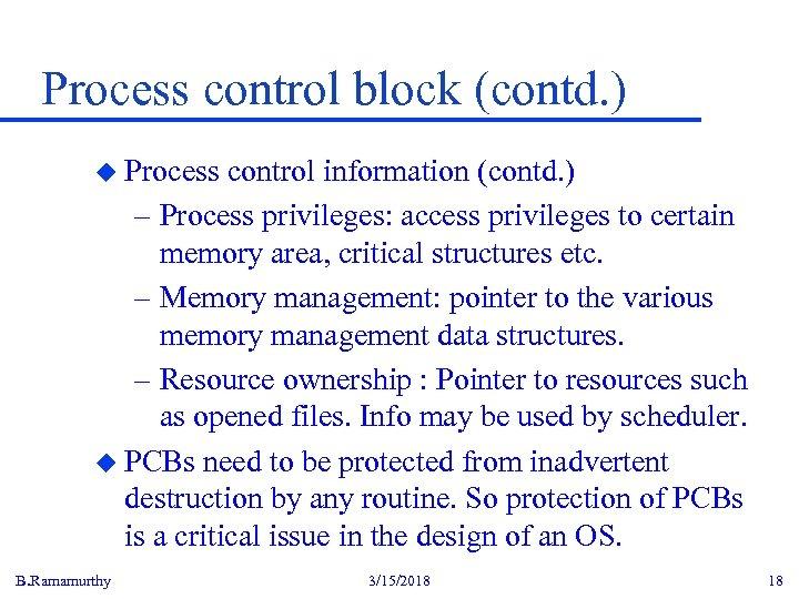 Process control block (contd. ) u Process control information (contd. ) – Process privileges: