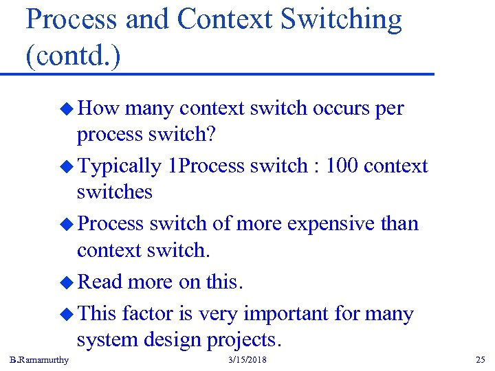 Process and Context Switching (contd. ) u How many context switch occurs per process