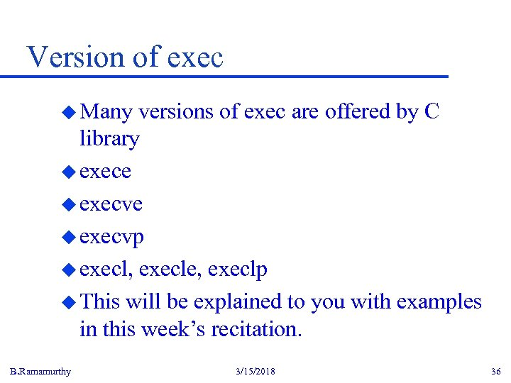 Version of exec u Many versions of exec are offered by C library u