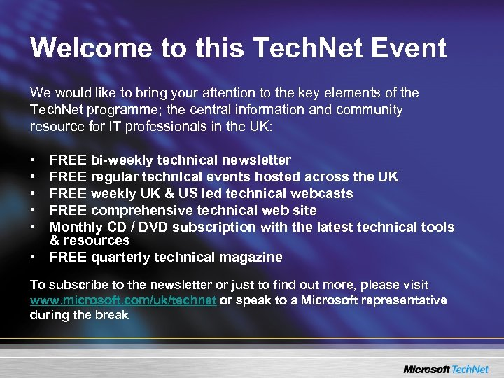Welcome to this Tech. Net Event We would like to bring your attention to
