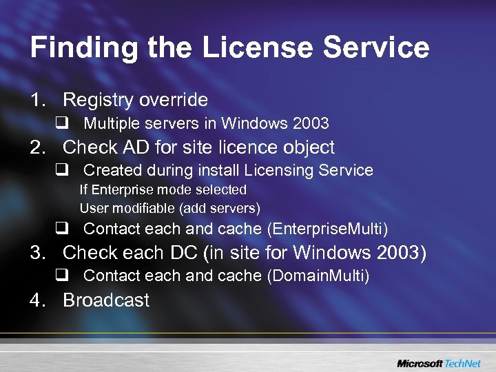 Finding the License Service 1. Registry override q Multiple servers in Windows 2003 2.