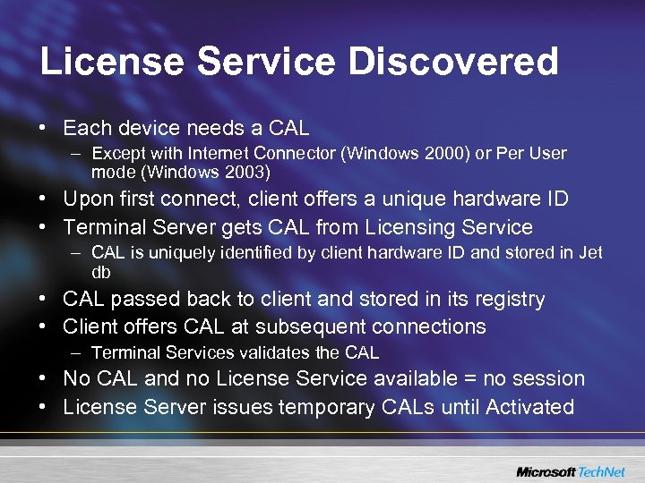 License Service Discovered • Each device needs a CAL – Except with Internet Connector