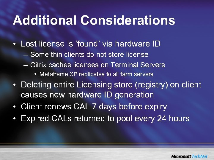 Additional Considerations • Lost license is 'found' via hardware ID – Some thin clients