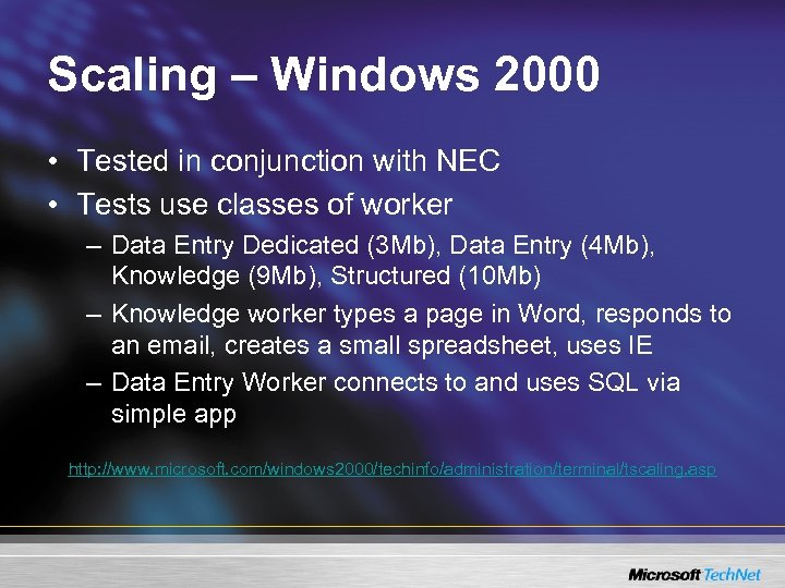 Scaling – Windows 2000 • Tested in conjunction with NEC • Tests use classes
