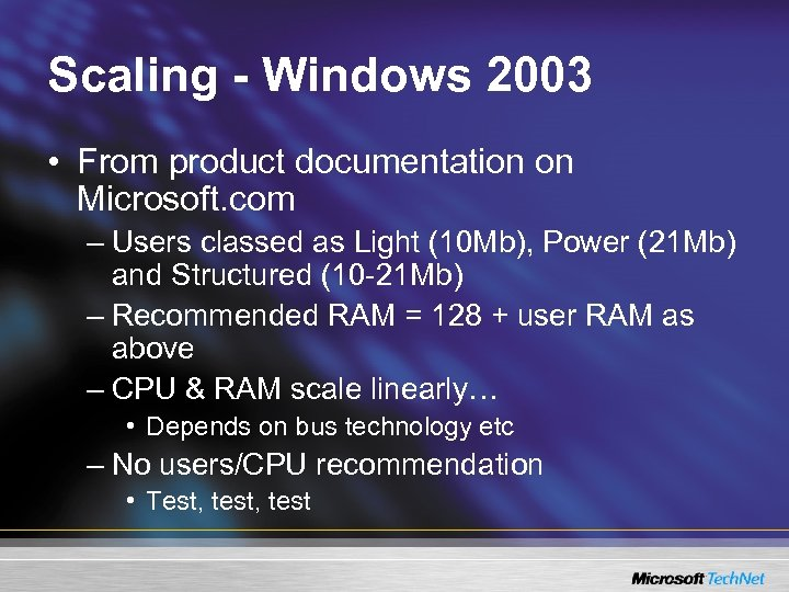 Scaling - Windows 2003 • From product documentation on Microsoft. com – Users classed