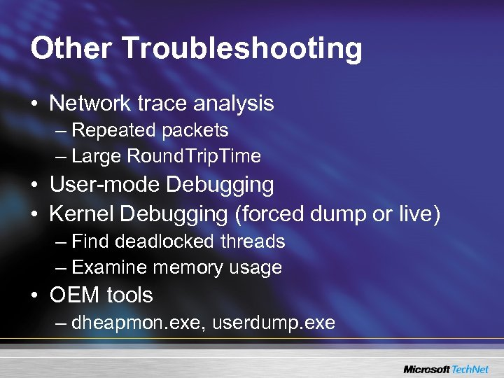 Other Troubleshooting • Network trace analysis – Repeated packets – Large Round. Trip. Time