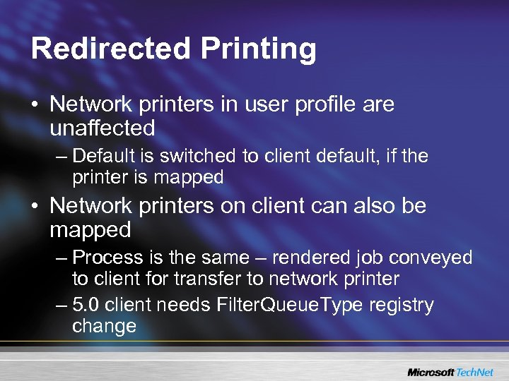 Redirected Printing • Network printers in user profile are unaffected – Default is switched