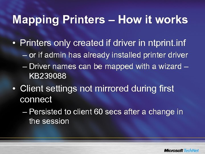 Mapping Printers – How it works • Printers only created if driver in ntprint.