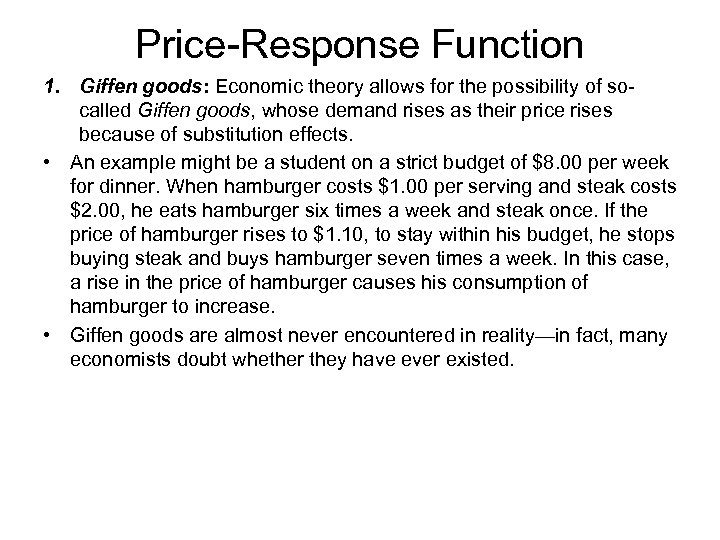 Price-Response Function 1. Giffen goods: Economic theory allows for the possibility of socalled Giffen