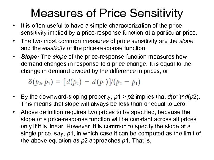 Measures of Price Sensitivity • It is often useful to have a simple characterization