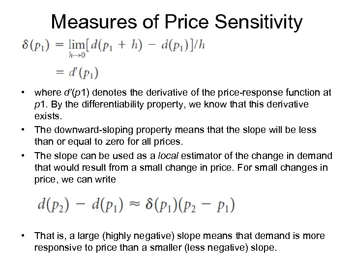 Measures of Price Sensitivity • where d'(p 1) denotes the derivative of the price-response