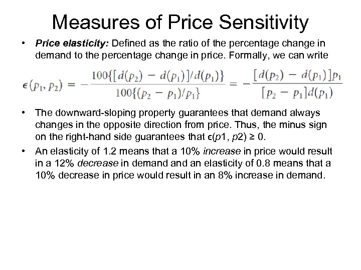 Measures of Price Sensitivity • Price elasticity: Defined as the ratio of the percentage