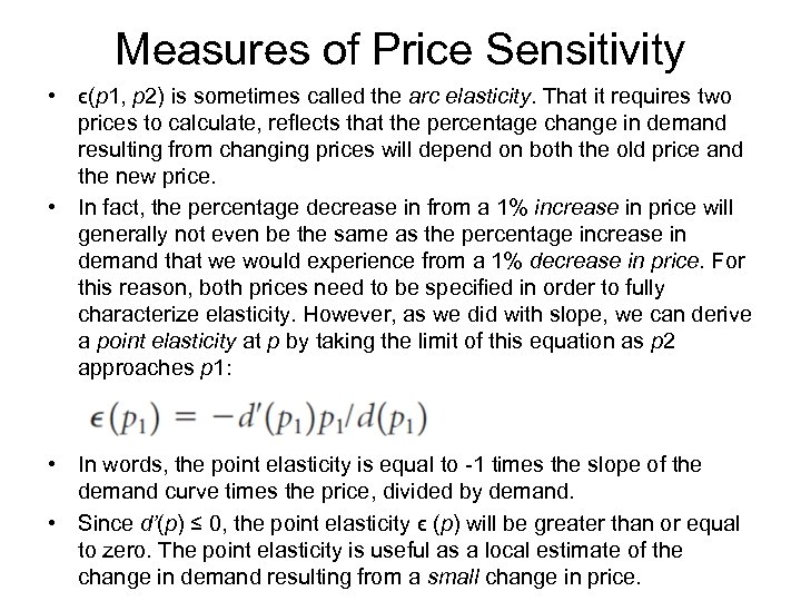 Measures of Price Sensitivity • ϵ(p 1, p 2) is sometimes called the arc