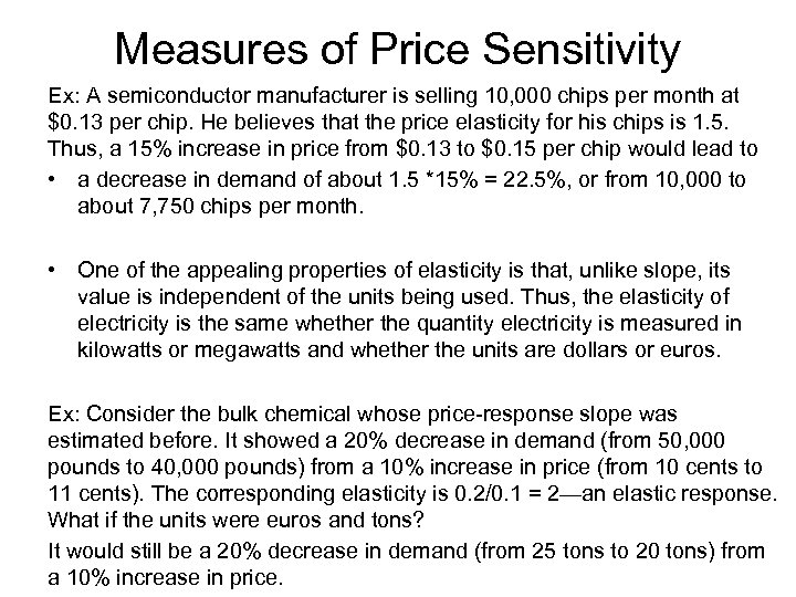 Measures of Price Sensitivity Ex: A semiconductor manufacturer is selling 10, 000 chips per