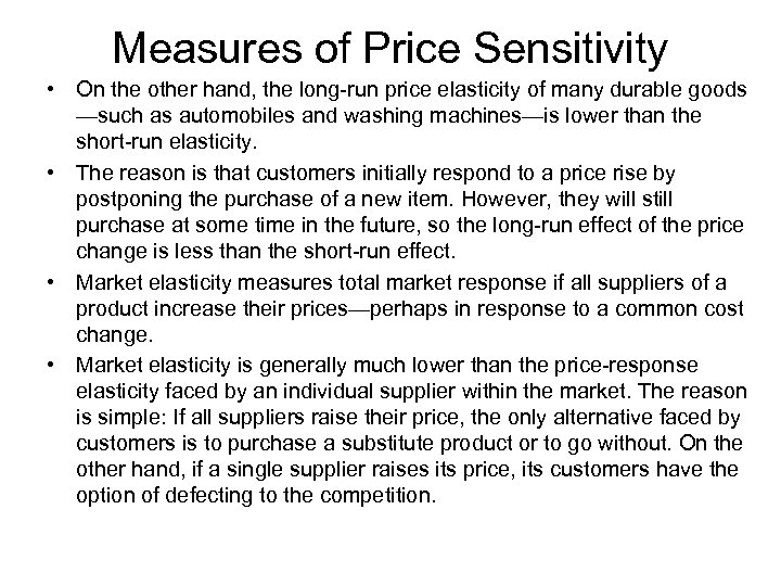 Measures of Price Sensitivity • On the other hand, the long-run price elasticity of