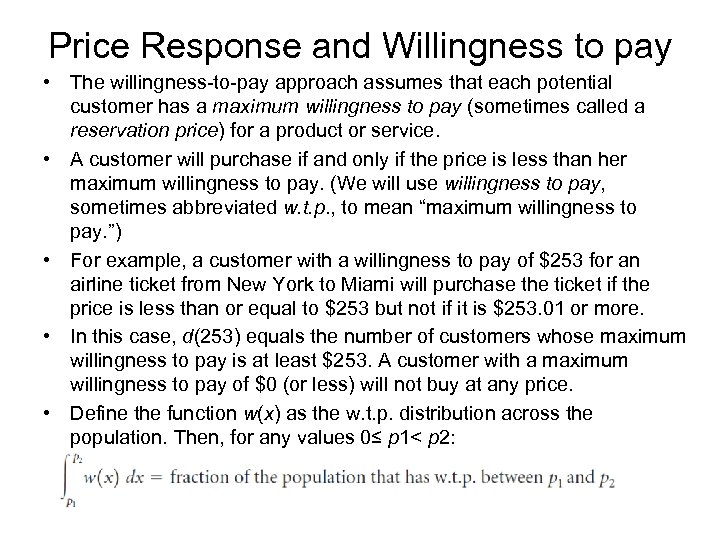 Price Response and Willingness to pay • The willingness-to-pay approach assumes that each potential