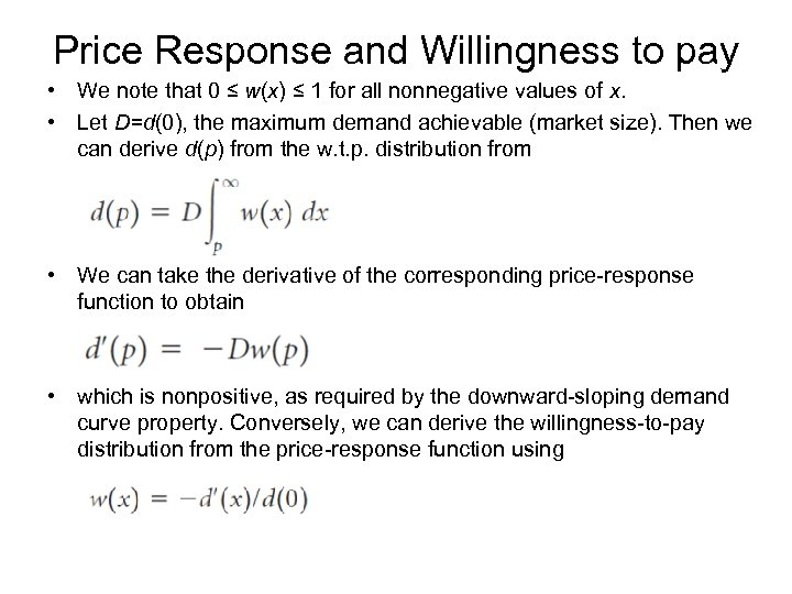 Price Response and Willingness to pay • We note that 0 ≤ w(x) ≤