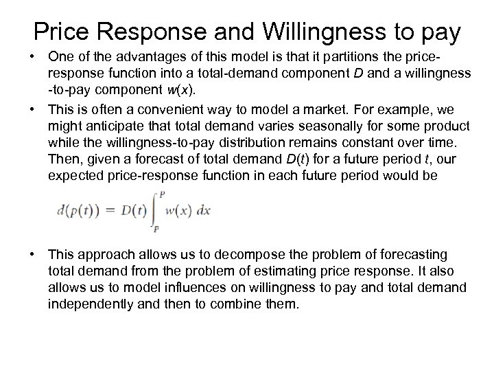 Price Response and Willingness to pay • One of the advantages of this model