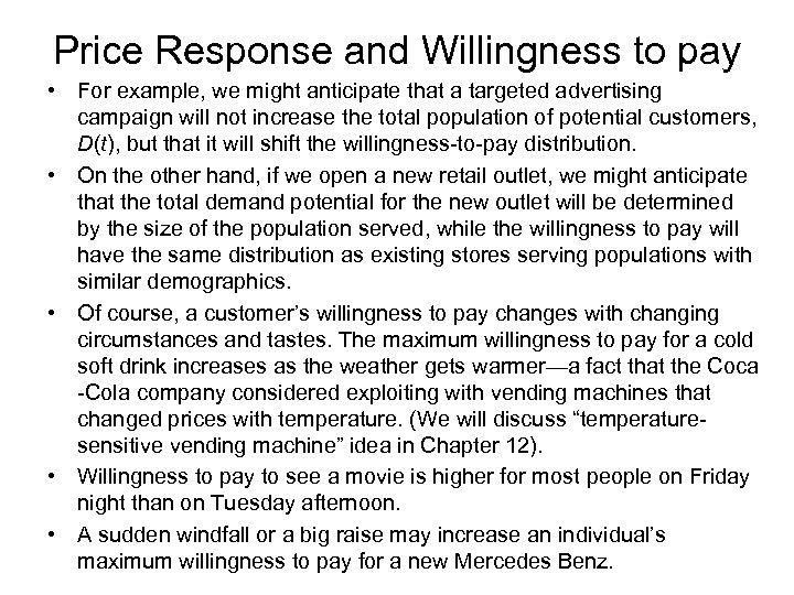 Price Response and Willingness to pay • For example, we might anticipate that a