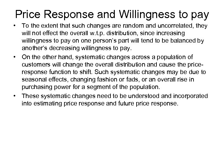 Price Response and Willingness to pay • To the extent that such changes are