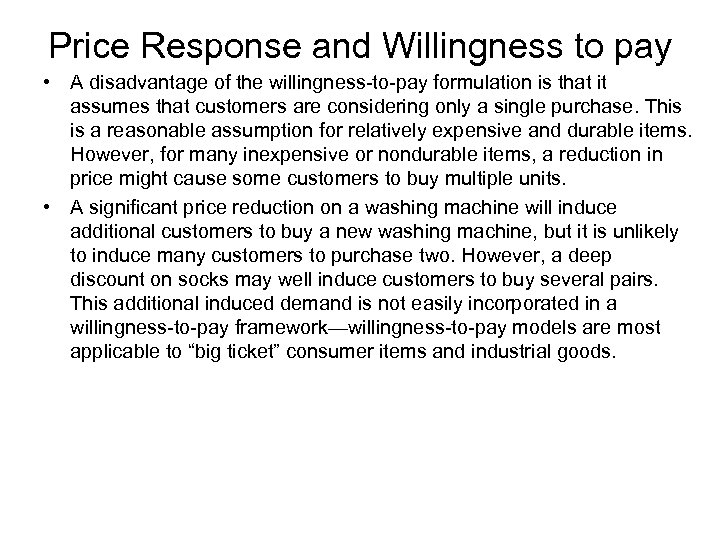 Price Response and Willingness to pay • A disadvantage of the willingness-to-pay formulation is