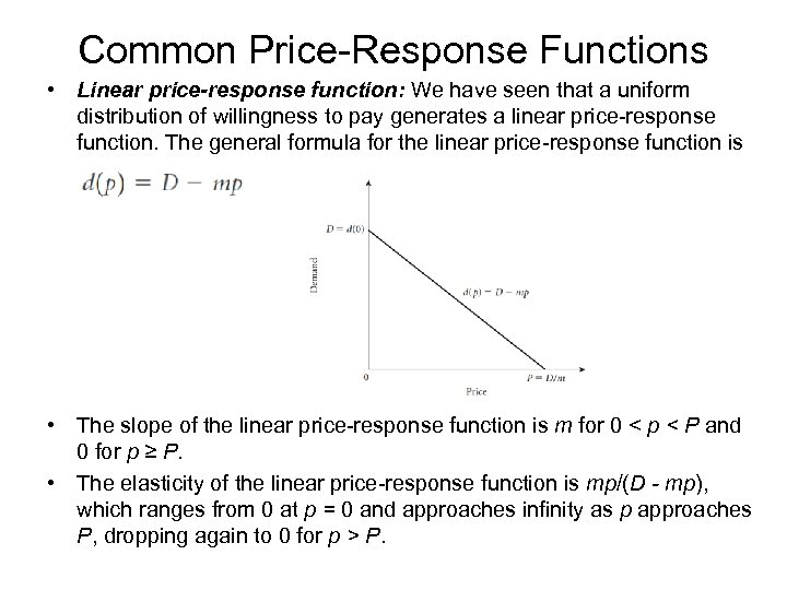 Common Price-Response Functions • Linear price-response function: We have seen that a uniform distribution