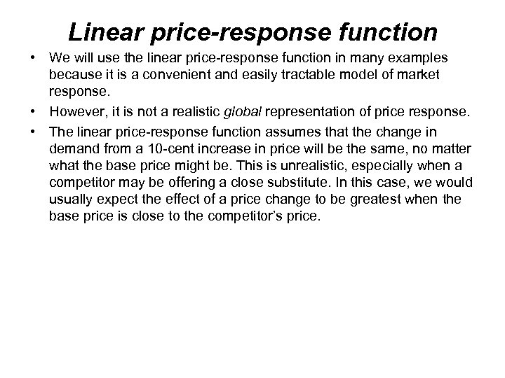 Linear price-response function • We will use the linear price-response function in many examples