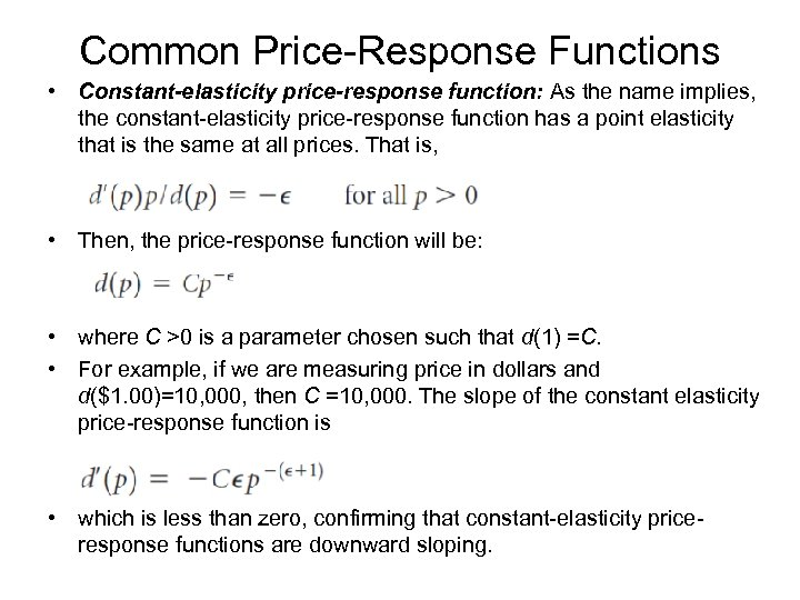 Common Price-Response Functions • Constant-elasticity price-response function: As the name implies, the constant-elasticity price-response