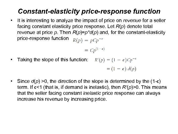 Constant-elasticity price-response function • It is interesting to analyze the impact of price on
