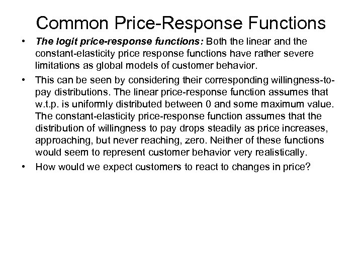 Common Price-Response Functions • The logit price-response functions: Both the linear and the constant-elasticity