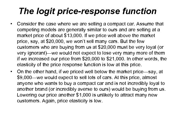 The logit price-response function • Consider the case where we are selling a compact
