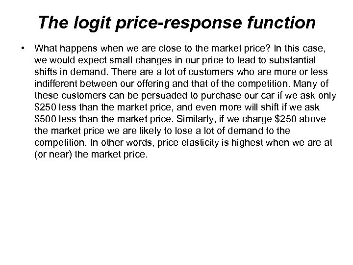 The logit price-response function • What happens when we are close to the market
