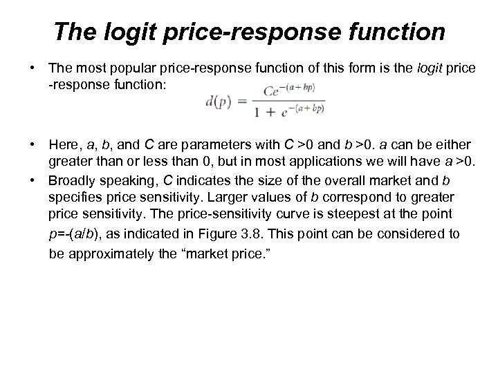 The logit price-response function • The most popular price-response function of this form is