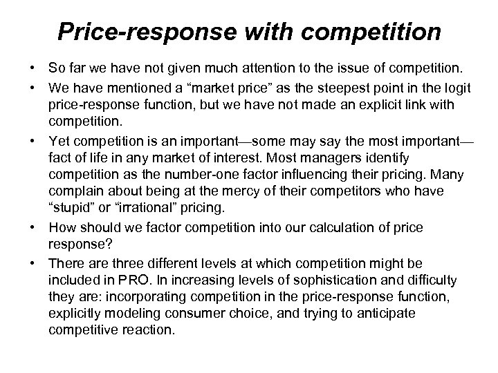 Price-response with competition • So far we have not given much attention to the