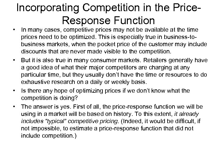 Incorporating Competition in the Price. Response Function • In many cases, competitive prices may