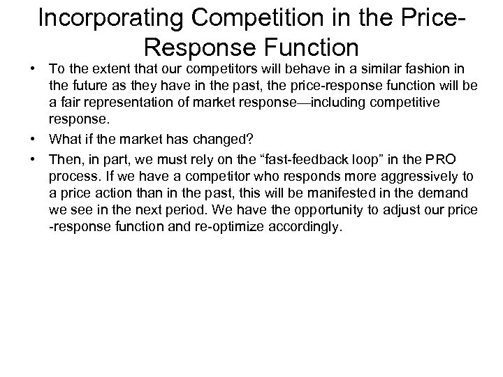 Incorporating Competition in the Price. Response Function • To the extent that our competitors