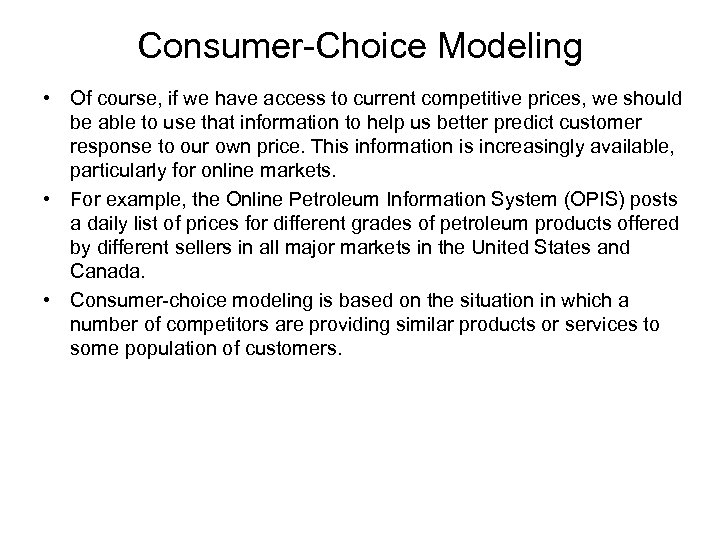Consumer-Choice Modeling • Of course, if we have access to current competitive prices, we